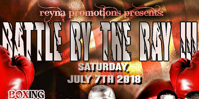 Reyna Promotions Professional Boxing Battle by the Bay III